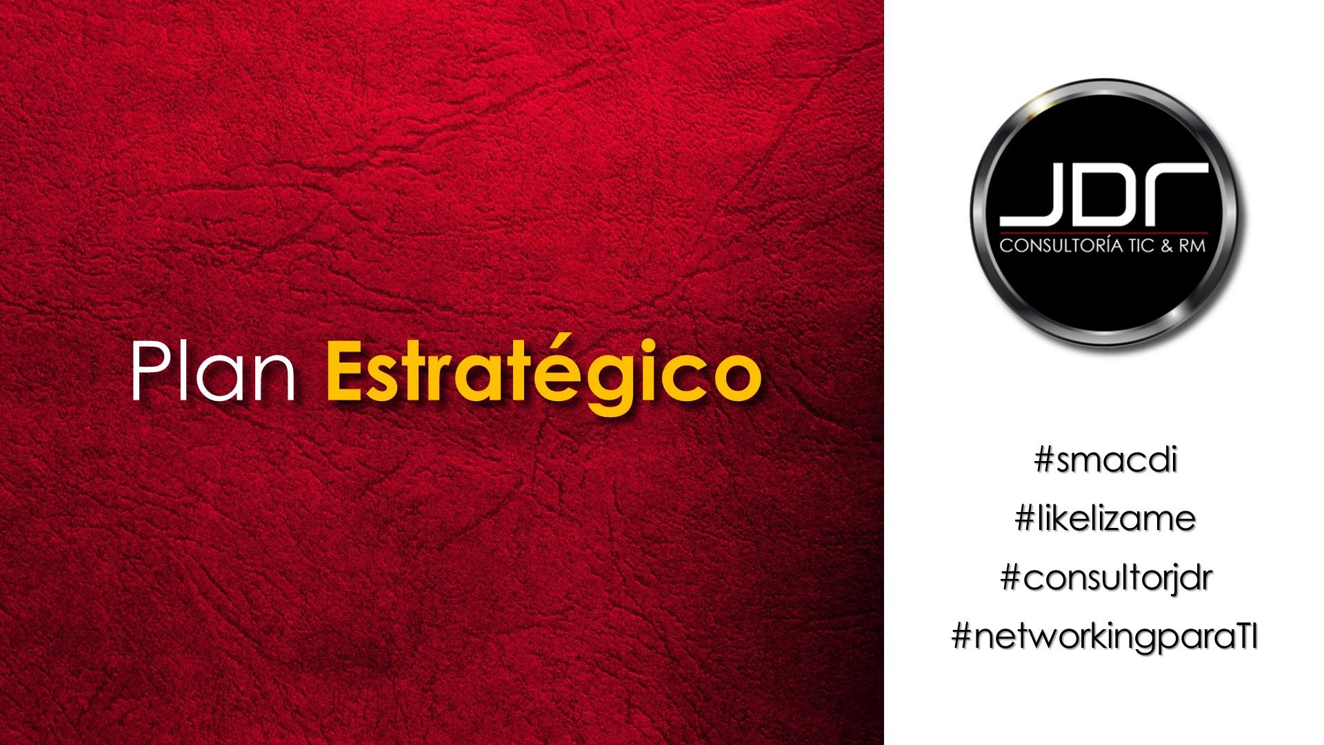 Qué es un Plan Estratégico?   JDR: Consultoría TIC & Records Management